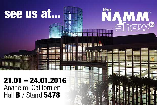 Besuchen Sie uns auf der NAMM Show in Anaheim, Californien!