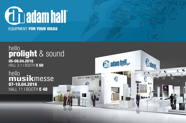 Press: Adam Hall Group exhibits at two more trade fairs: Prolight + Sound, hall 3.1, booth E60, and Musikmesse, hall 11, booth E48